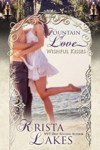 Krista Lakes - Wishful Kisses: A Fountain of Love Novella
