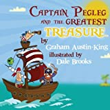 img - for Captain Pegleg and the Greatest Treasure book / textbook / text book
