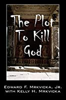 The Plot To Kill God