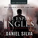El espía inglés [The English Spy] Audiobook by Daniel Silva Narrated by Fernando Solis