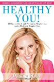 Healthy You!: 14 Days to Quick and Permanent Weight Loss and a Healthier, Happier You