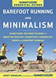 img - for Runner's World Essential Guides: Barefoot Running and Minimalism: Everything You Need to Know to Make the Healthy Transition to Minimalism and Barefoot Running book / textbook / text book