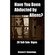"Have You Been Abducted by Aliens? 20 Tell-tale Signs (Kindle Edition) By Steven C. Cummings          Buy new: $2.99     Customer Rating:       First tagged ""ufo"" by Steven C. Cummings"