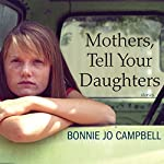 Mothers, Tell Your Daughters: Stories | Bonnie Campbell