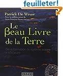 Le Beau Livre de la Terre - De la for...