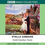 Cold Comfort Farm (Dramatised) | Stella Gibbons
