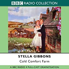 Cold Comfort Farm (Dramatised)  by Stella Gibbons
