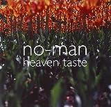 Heaven Taste by No-Man (2003-03-18)