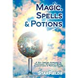 Magic, Spells and Potions: 21st Century Approach to Traditional Witchcraft, Magic, Clairvoyance and Fortune Tellingby Dr. Silvia Hartmann