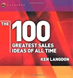 The 100 Greatest Sales Ideas of All Time (WH Smiths 100 Greatest)