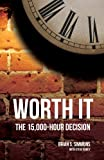 img - for Worth It - the 15,000-Hour Decision book / textbook / text book