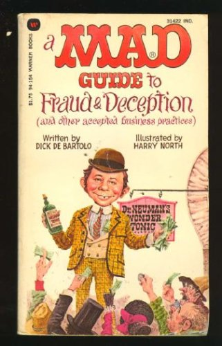 a MAD Guide to Fraud & Deception (and Other Accepted Business practices)