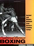 img - for Traditional Burmese Boxing: Ancient and Modern Methods from Burma's Training Camp book / textbook / text book