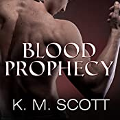 Blood Prophecy - with the Short Stories 'Forbidden Fruit' and 'His Love': Sons of Navarus, Book 4 | [Gabrielle Bisset, K. M. Scott]