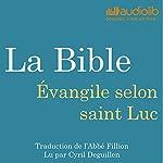 La Bible : Évangile selon saint Luc |  auteur inconnu