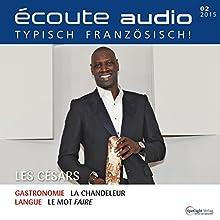 Écoute audio - Les Césars. 2/2015: Französisch lernen Audio - Die Césars (       ungekürzt) von div. Gesprochen von: div.
