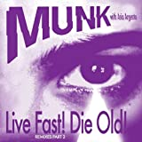 Live Fast! Die Old! [Vinyl]