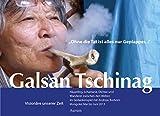 Galsan Tschinag - Häuptling, Schamane und Wanderer zwischen den Welten