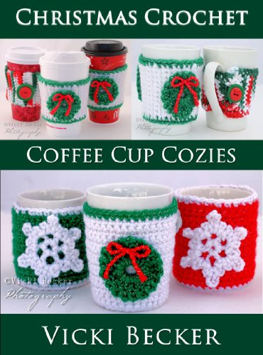 Coffee Cup Cozies (Christmas Crochet Book 1)