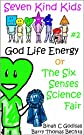 God Life Energy or The Six Senses Science Fair (Seven Kind Kids)
