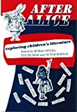 After Alice: Exploring Children's Literature (Cassell Education.) (0304324310) by Bearne, Eve
