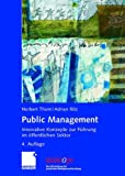 img - for Public Management: Innovative Konzepte zur F hrung im  ffentlichen Sektor (uniscope. Die SGO-Stiftung f r praxisnahe Managementforschung) (German Edition) book / textbook / text book