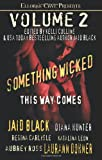 Something Wicked This Way Comes Volume 2: Ellora's Cave (1419965980) by Black, Jaid