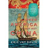When America First Met China: An Exotic History of Tea, Drugs, and Money in the Age of Sail ~ Eric Jay Dolin