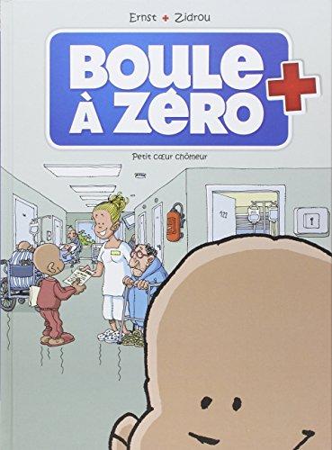 Boule à zéro (1) : Petit coeur chômeur