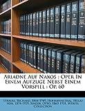 Ariadne Auf Naxos: Oper in Einem Aufzuge Nebst Einem Vorspiel: Op. 60 (German Edition)