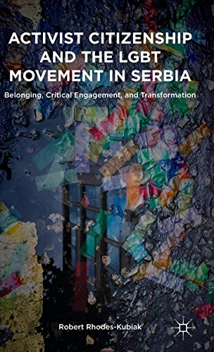 Activist Citizenship and the LGBT Movement in Serbia: Belonging, Critical Engagement, and Transformation