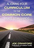 img - for Aligning Your Curriculum to the Common Core State Standards book / textbook / text book