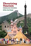 "BOOKS RECEIVED: Arthur Asa Berger, "" Theorizing Tourism: Analyzing Iconic Destinations"" (Left Coast Press, 2012)"
