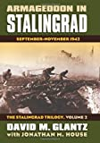 Armageddon in Stalingrad: September-November 1942 (The Stalingrad Trilogy, Volume 2) (Modern War Studies) (0700616640) by Glantz, David M.
