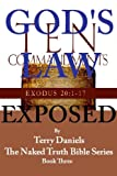 img - for God's Law Exposed - The Real Law of God Unearthed (The Naked Truth Bible Series) book / textbook / text book
