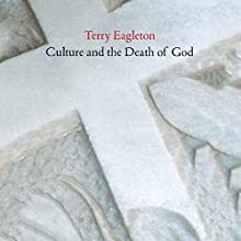 Culture and the Death of God (       UNABRIDGED) by Terry Eagleton Narrated by Paul Boehmer