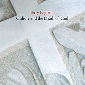 Culture and the Death of God | [Terry Eagleton]