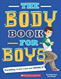 The Body Book for Boys by Rebecca Paley (Sep 1 2010)