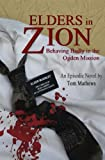 img - for Elders in Zion: Behaving Badly in the Ogden Mission book / textbook / text book