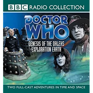"""Doctor Who"", Genesis of the Daleks and Exploration Earth: Genesis of the Daleks AND Exploration Earth (BBC Radio Collection)"