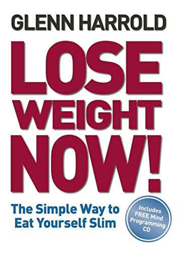 Lose Weight Now!: The Simple Way to Eat Yourself Slim