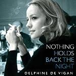 Nothing Holds Back the Night | Delphine de Vigan,George Miller (translator)