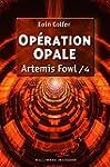 Artemis Fowl, tome 4 : Op�ration opale