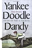 img - for Yankee Doodle Dandy: The Life and Times of Tod Sloan book / textbook / text book