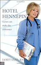 Hotel Hennepin by our guest, Janet Izzo, RN,