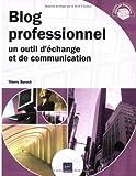 echange, troc Thierry Baruch - Blog professionnel : Un outil d'échange et de communication