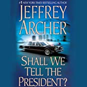 Shall We Tell the President? | [Jeffrey Archer]