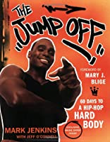 The Jump Off: 60 Days to a Hip-Hop Hard Body