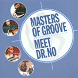 Masters of Groove Meet Dr. No Masters of the Groove
