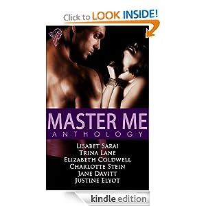 Master Me Lisabet Sarai, Trina Lane, Elizabeth Coldwell and Charlotte Stein